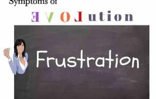 Frustration - Evolution Symptom