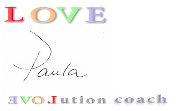"Paula's signature. It is a picture with the words LOVE and then the script Paula and my logo ""Evolution coach"" underneath"