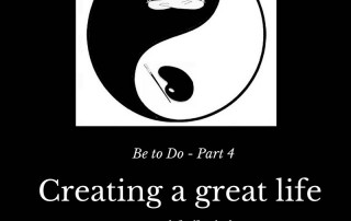 """Black background with a round zen circle at the top in black and white. There is a meditating woman at the top and a paint palette with a brush at the bottom. Underneath is the caption """"Be to Do - Part 4 Creating a great life starts with 'be' time. evolutioncoach.ca"""